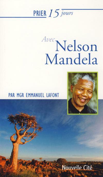 Prier 15 jours avec Nelson Mandela (nouvelle édition)