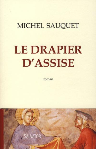 Drapier d'Assise (Le) - Roman