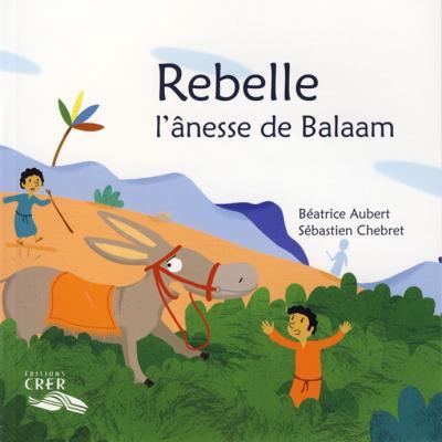 Rebelle, l'ânesse de Balaam