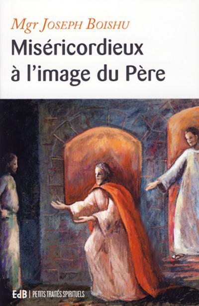 Miséricordieux à l'image du Père