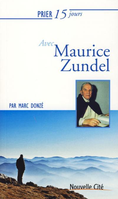 Prier 15 jours avec Maurice Zundel - NE