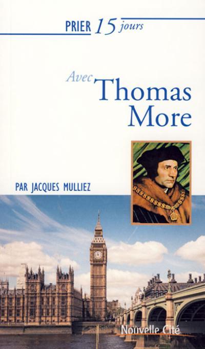 Prier 15 jours avec Thomas More - NE