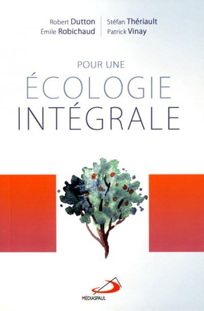 Pour une écologie intégrale (EPUB)