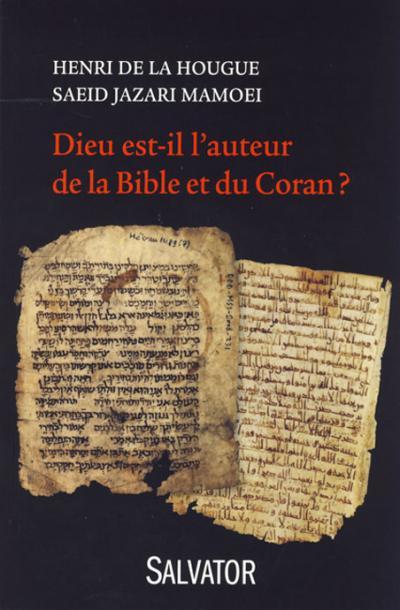 Dieu est-il l'auteur de la Bible et du Coran ?