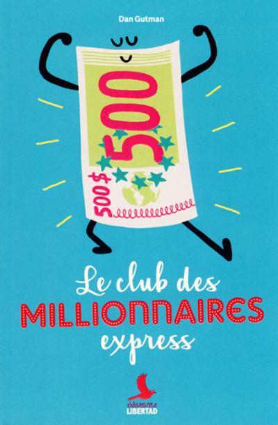 Club des millionnaires express - Libertad