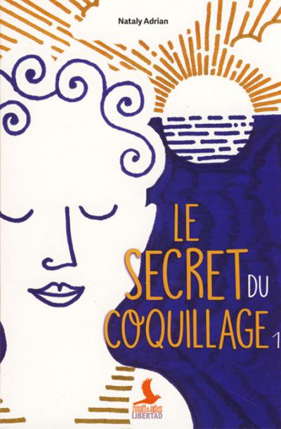 Secret du coquillage t.1 (Le) - Libertad