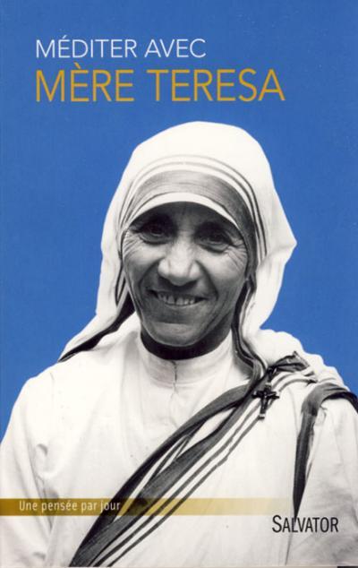 Méditer avec Mère Teresa