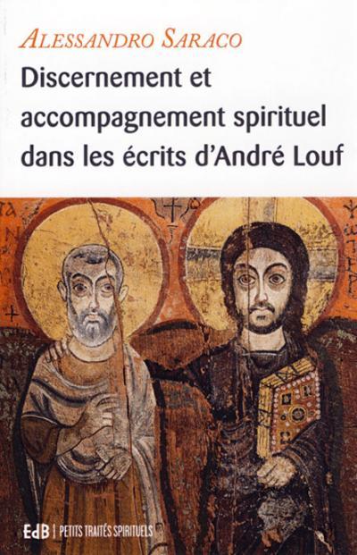 Discernement et accompagnement spirituel dans les écrits d'André Louf