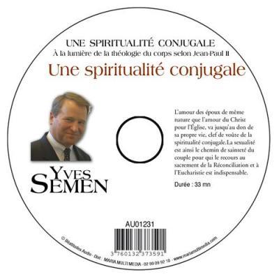CD- Théologie du corps selon Jean-Paul II 4 Une spiritualité conjugale