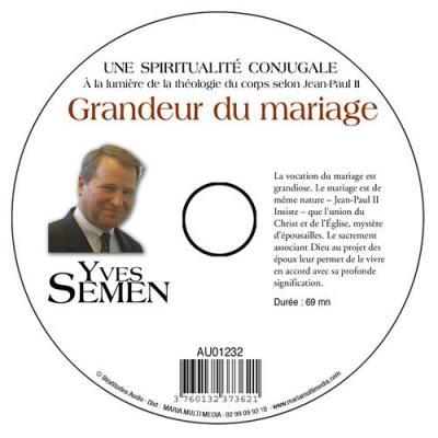 CD- Théologie du corps selon Jean-Paul II 5 La grandeur du mariage
