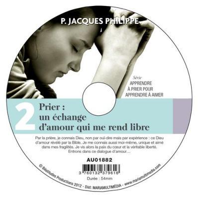CD- Apprendre à prier pour apprendre à aimer 2 Prier un échange d'amour