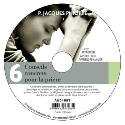 CD- Apprendre à prier pour apprendre à aimer 6 Conseils concrets pour la prière