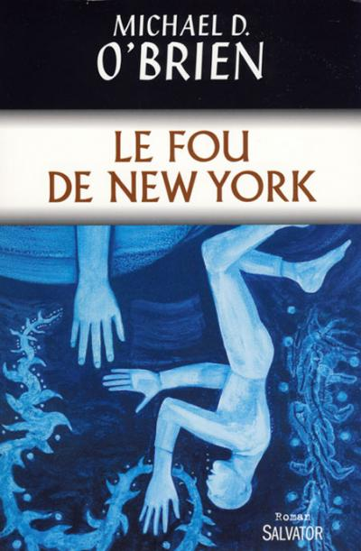 Fou de New York (Le) - Roman
