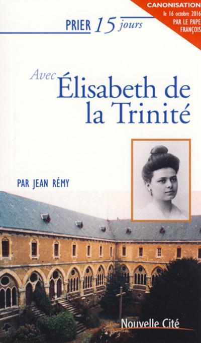 Prier 15 jours avec Élisabeth de la Trinité - NE