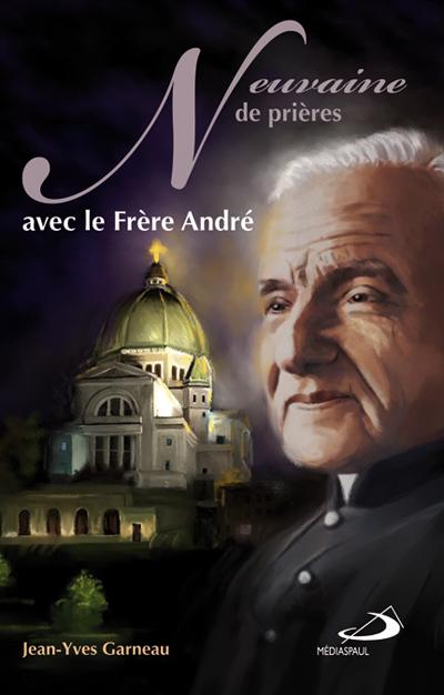 Neuvaine de prières avec le Frère André