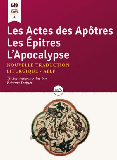 Actes des Apôtres - Les Épîtres - L'Apocalypse  / Audio livre CD MP3