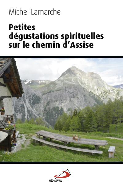 Petites dégustations spirituelles sur le chemin d'Assise