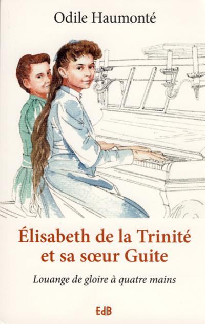 Élisabeth de la Trinité et sa soeur Guite