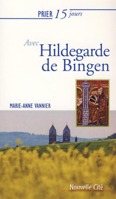 Prier 15 jours avec Hildegarde de Bingen - NE