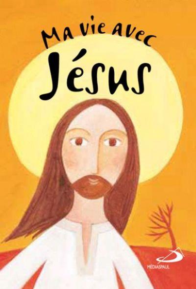 Ma vie avec Jésus