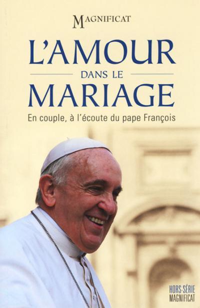 Magnificat hors-série - L'Amour dans le mariage