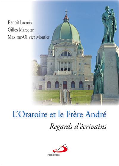 Oratoire et le Frère André (L')
