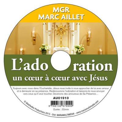 CD- L'adoration un coeur à coeur avec Jésus