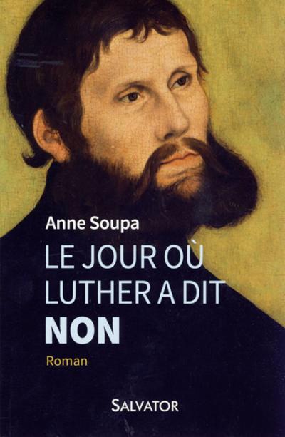 Jour où Luther a dit non (Le) - Roman