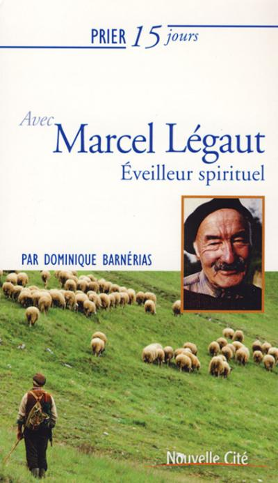 Prier 15 jours avec Marcel Légaut
