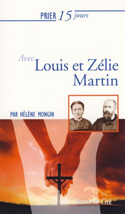 Prier 15 jours avec Louis et Zélie Martin - NE