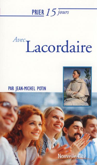 Prier 15 jours avec Lacordaire