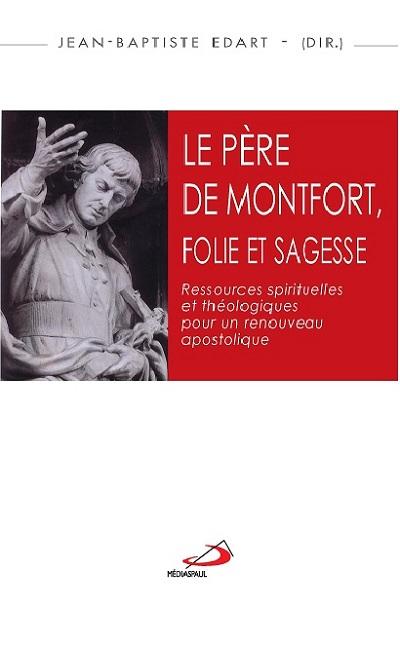 Père de Montfort, folie et sagesse (Le)