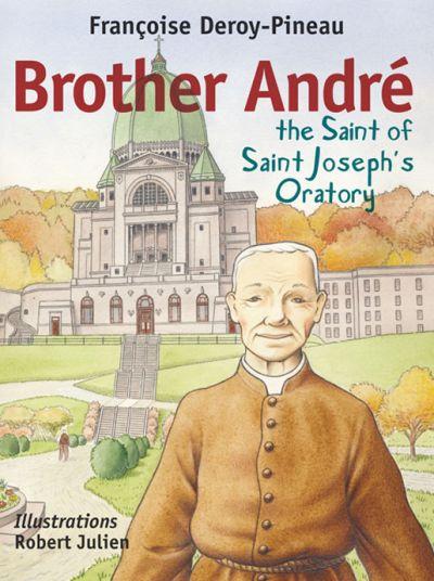 Brother Andre, the saint of Saint Joseph's Oratory