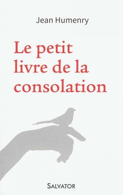 Petit livre de la consolation (Le)