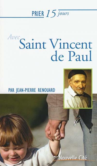 Prier 15 jours avec Saint Vincent de Paul - NE