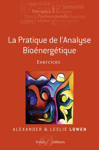 Pratique de l'Analyse Bioénergétique (La)