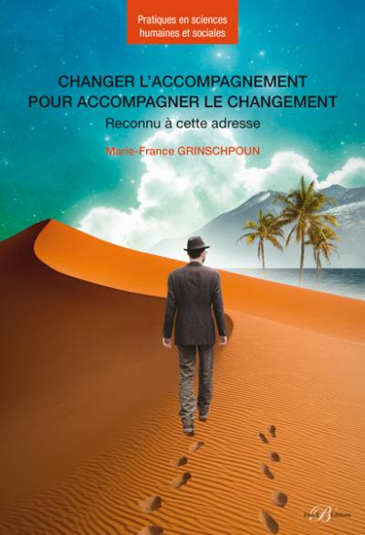 Changer l'accompagnement pour accompagner le changement