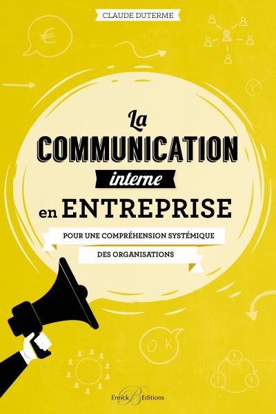 Communication interne en entreprise (La)