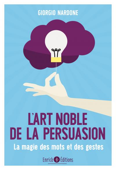 Art noble de la persuasion (L')