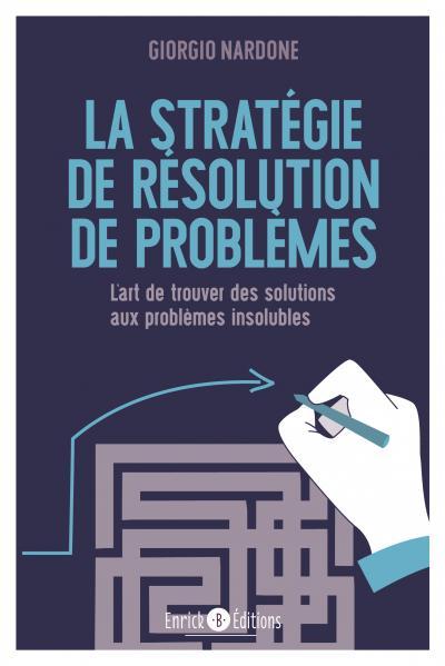 Stratégie de résolution de problèmes (La)