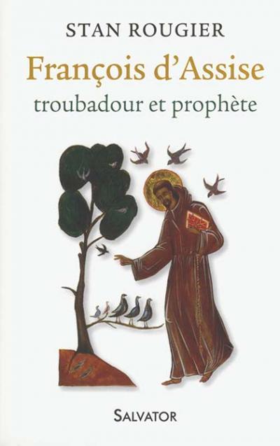 François d'Assise troubadour et prophète