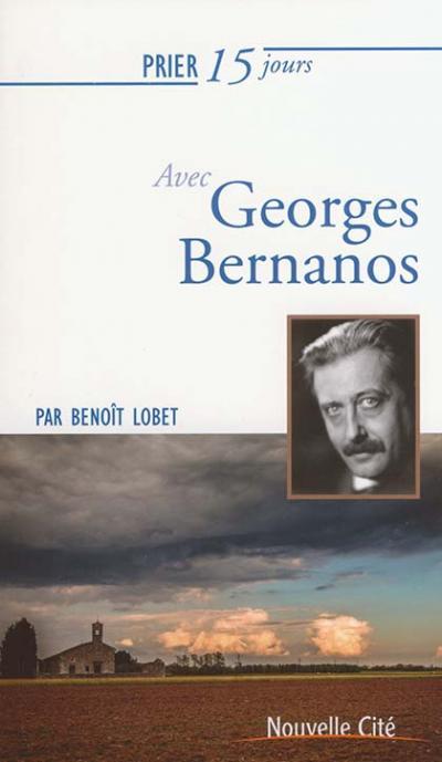 Prier 15 jours avec Georges Bernanos - NE