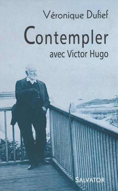 Contempler avec Victor Hugo