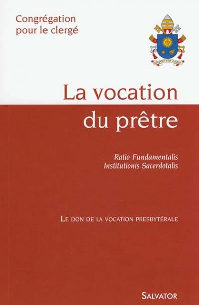 Vocation du prêtre (La). Ratio Fundamentalis Institutionis Sacerd