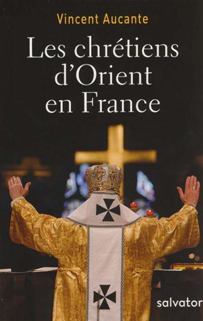 Chrétiens d'Orient en France (Les)