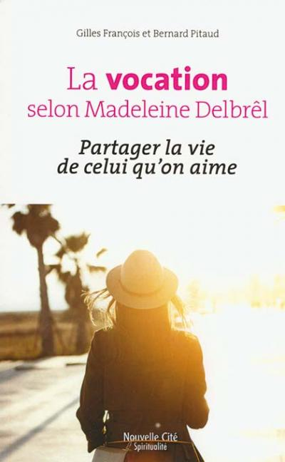 Vocation selon Madeleine Delbrêl (La)