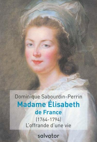 Madame Élisabeth de France (1764-1794)