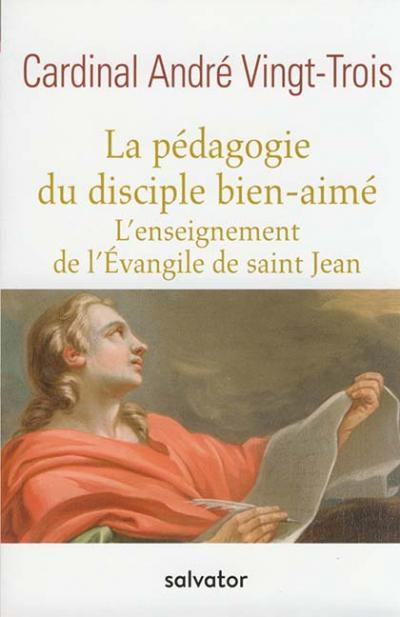 Pédagogie du disciple bien-aimé (La)