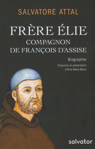 Frère Élie compagnon de François d'Assise