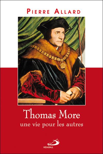 Thomas More, une vie pour les autres